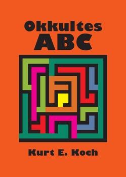 Okkultes ABC von Koch,  Kurt E