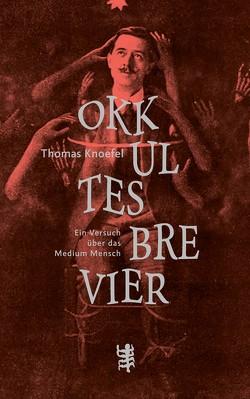 Okkultes Brevier von Knoefel,  Thomas