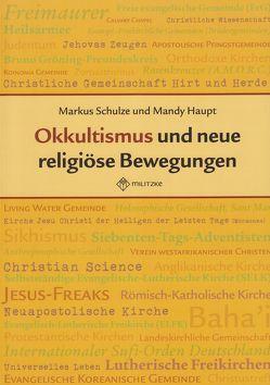 Okkultismus und neue religiöse Bewegungen von Haupt,  Mandy, Schulze,  Markus