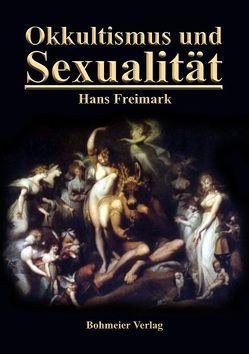 Okkultismus und Sexualität von Freimark,  Hans