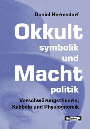 Okkultsymbolik und Machtpolitik von Hermsdorf,  Daniel