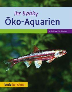 Öko-Aquarien von Quante,  Kai Alexander