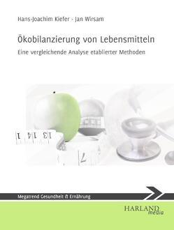 Ökobilanzierung von Lebensmitteln von Kiefer,  Hans J, Wirsam,  Jan