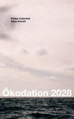 Ökodation 2028 von Catterfeld,  Philipp, Knecht,  Alban
