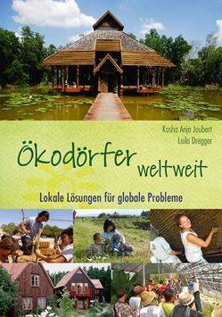 Ökodörfer weltweit von Dregger,  Leila, Joubert,  Kosha Anja