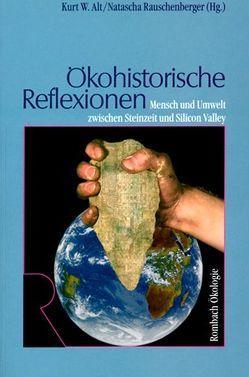 Ökohistorische Reflexionen von Alt,  Kurt W., Rauschenberger,  Natascha