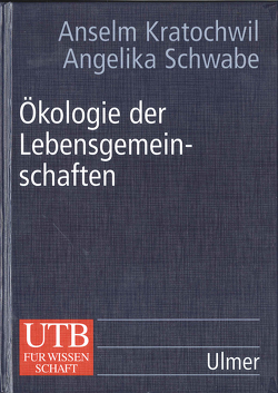 Ökologie der Lebensgemeinschaften von Kratochwil,  Anselm, Schwabe,  Angelika