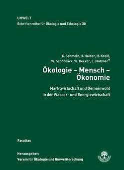 Ökologie – Mensch – Ökonomie von Becker,  Winfried, Haider,  Hans, Kroiß,  Helmut, Matzner,  Egon, Schmelz,  Christian, Schönbäck,  Wilfried