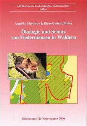 Ökologie und Schutz von Fledermäusen in Wäldern von Heller,  Klaus G, Meschede,  Angelika