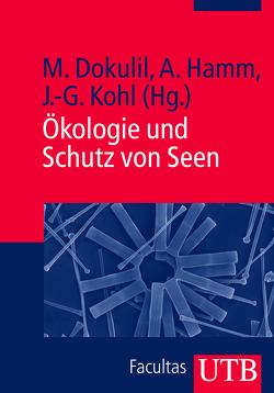 Ökologie und Schutz von Seen von Dokulil,  Martin, Hamm,  Alfred, Kohl,  Johannes