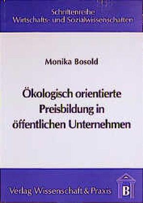 Ökologisch orientierte Preisbildung in öffentlichen Unternehmen von Bosold,  Monika