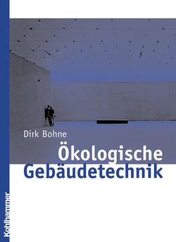 Ökologische Gebäudetechnik von Bohne,  Dirk