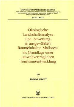 Ökologische Landschaftsanalyse und -bewertung in ausgewählten Raumeinheiten Mallorcas als Grundlage einer umweltverträglichen Tourismusentwicklung von Schmitt,  Thomas