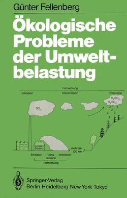 Ökologische Probleme der Umweltbelastung von Fellenberg,  G.