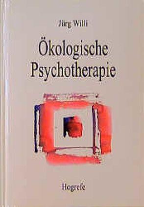 Ökologische Psychotherapie von Willi,  Jürg