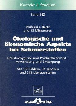 Ökologische und ökonomische Aspekte bei Schmierstoffen von Bartz,  Wilfried J