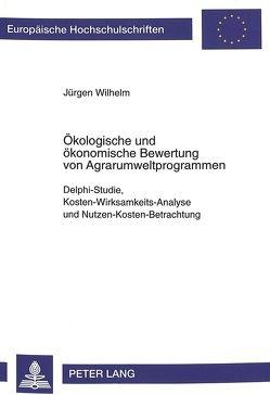 Ökologische und ökonomische Bewertung von Agrarumweltprogrammen von Wilhelm,  Jürgen
