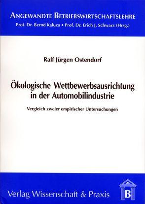 Ökologische Wettbewerbsausrichtung in der Automobilindustrie von Ostendorf,  Ralf J