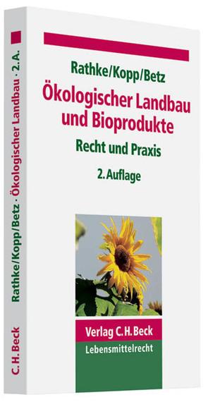 Ökologischer Landbau und Bioprodukte von Betz,  Dietmar, Kopp,  Heinz-Joachim, Rathke,  Kurt-Dietrich