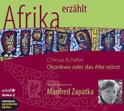 Okonkwo – oder Das Alte stürzt – Afrika erzählt von Achebe,  Chinua, Zapatka,  Manfred