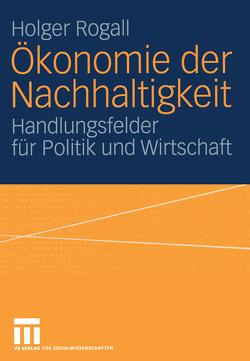 Ökonomie der Nachhaltigkeit von Rogall,  Holger