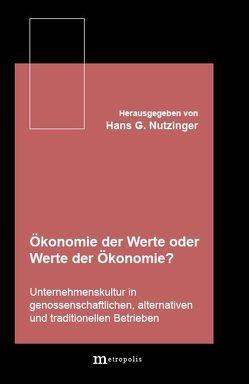 Ökonomie der Werte oder Werte in der Ökonomie ? von Nutzinger,  Hans G