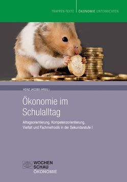 Ökonomie im Schulalltag von Jacobs,  Heinz