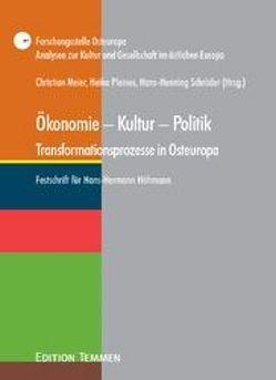 Ökonomie – Kultur – Politik. Transformationsprozesse in Osteuropa von Meier,  Christian, Pleines,  Heiko, Schröder,  Hans H