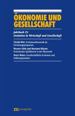 Ökonomie und Gesellschaft / Evolution ind Wirtschaft und Gesellschaft von Gueth,  Werner, Kliemt,  Hartmut, Weise,  Peter, Witt,  Ulrich