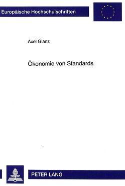 Ökonomie von Standards von Glanz,  Axel