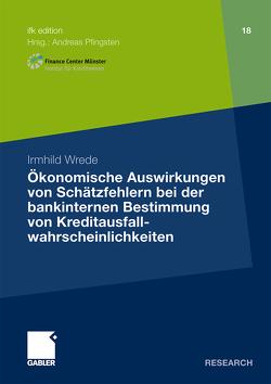 Ökonomische Auswirkungen von Schätzfehlern bei der bankinternen Bestimmung von Kreditausfallwahrscheinlichkeiten von Pfingsten,  Prof. Dr. Andreas, Wrede,  Irmhild