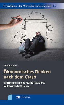 Ökonomisches Denken nach dem Crash von Grzimek,  Volker, Komlos,  John