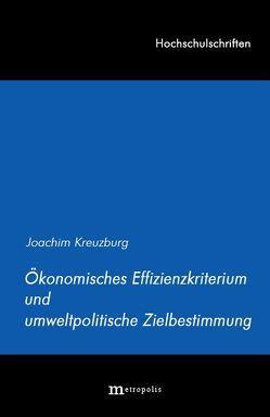 Ökonomisches Effizienzkriterium und umweltpolitische Zielbestimmung von Kreuzburg,  Joachim