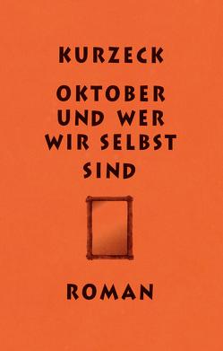 Oktober und wer wir selbst sind von Kurzeck,  Peter