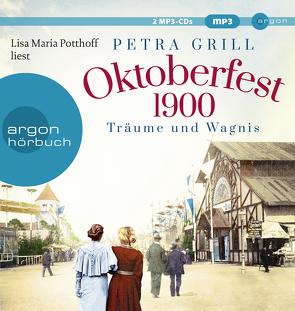 Oktoberfest 1900 – Träume und Wagnis von Grill,  Petra, Potthoff,  Lisa Maria