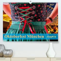 Oktoberfest München – o'zapft is (Premium, hochwertiger DIN A2 Wandkalender 2021, Kunstdruck in Hochglanz) von Roder,  Peter