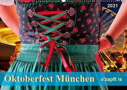 Oktoberfest München – o'zapft is (Wandkalender 2021 DIN A2 quer) von Roder,  Peter