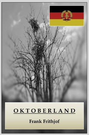 Oktoberland von Frithjof,  Frank