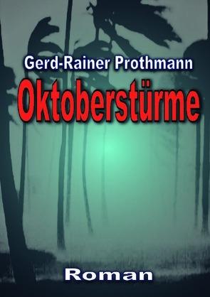 Oktoberstürme von Prothmann,  Gerd-Rainer