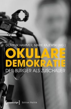 Okulare Demokratie von Hammer,  Dominik, Kajewski,  Marie-Christine