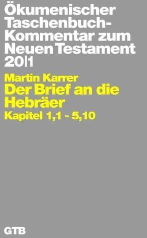 Ökumenischer Taschenbuchkommentar zum Neuen Testament / Der Brief an die Hebräer von Karrer,  Martin