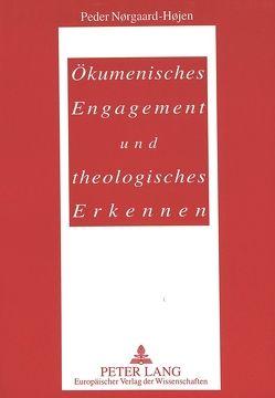 Ökumenisches Engagement und theologisches Erkennen von Jørgensen,  Theodor
