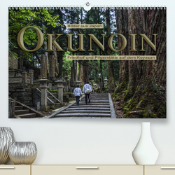 Okunoin, Friedhof und Pilgerstätte auf dem Koyasan (Premium, hochwertiger DIN A2 Wandkalender 2021, Kunstdruck in Hochglanz) von Pappon,  Stefanie