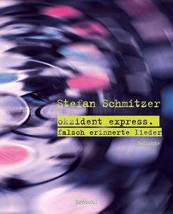 okzident express von Schmitzer,  Stefan