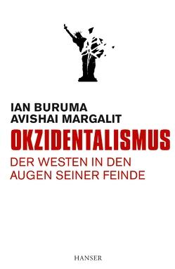 Okzidentalismus von Buruma,  Ian, Margalit,  Avishai, Wirthensohn,  Andreas