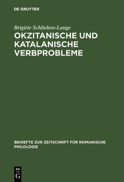 Okzitanische und katalanische Verbprobleme von Schlieben-Lange,  Brigitte