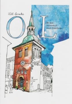 OL. Mit dem Skizzenbuch durch Oldenburg von Geschonke,  Marc, Lenecke,  Till