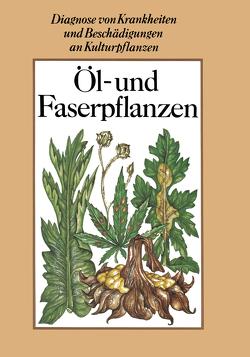 Öl- und Faserpflanzen von Fritzsche,  Rolf, Kleinhempel,  Helmut, Spaar,  Dieter, Thiele,  Horst