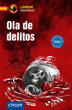 Ola de delitos A2-B1 von Bech,  Alex, García Fernández,  María, López Toribio,  Ana, Martín Gijon,  Mario, Martínez Muñoz,  Elena, Tarrés,  Iñaki