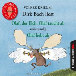 Olaf, der Elch, Olaf taucht ab, Olaf hebt ab von Bach,  Dirk, Kriegel,  Volker
